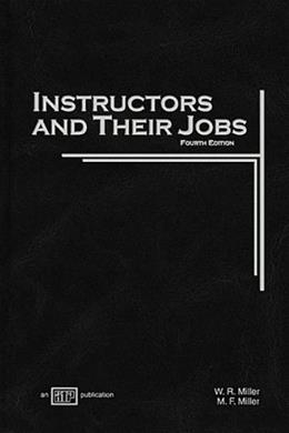 Instructors and Their Jobs, by Miller, 4th Edition 9780826941664