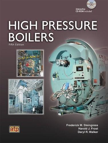 High Pressure Boilers, by Steingress, 5th Edition 5 w/CD 9780826943156