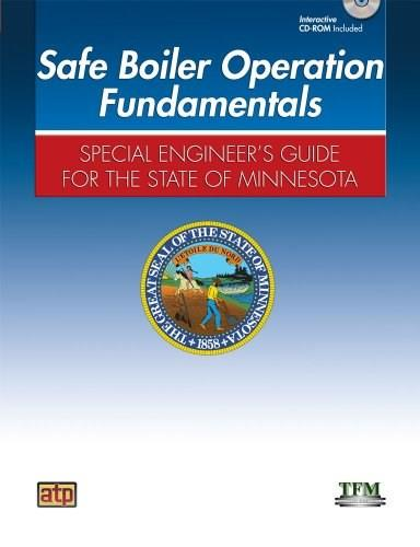 Safe Boiler Operation Fundamentals: Special Engineers Guide, by TFM,  for the State of Minnesota BK w/CD 9780826946119