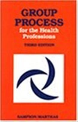 Group Process for Health Professions, by Sampson, 3rd Edition 9780827343528