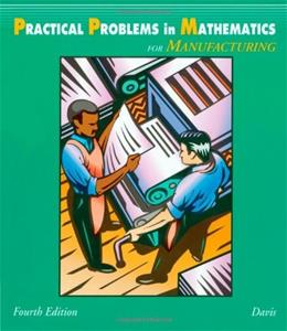 Practical Problems in Mathematics for Manufacturing, by Davis, 4th Edition 9780827367104