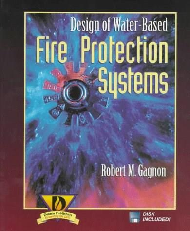 Design of Water Based Fire Protection Systems, by Gagnon BK w/DISK 9780827378834
