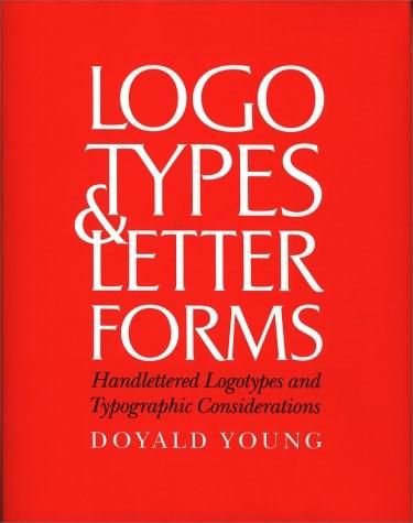 Logotypes andLetterforms: Handlettered Logotypes and Typographic Considerations, by Young 9780830639564