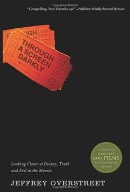 Through a Screen Darkly: Looking Closer at Beauty, Truth and Evil in the Movies 9780830743155