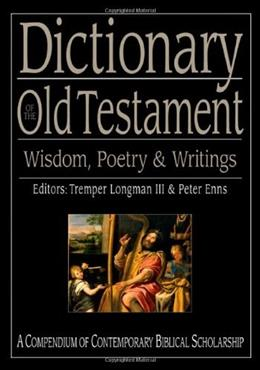 Dictionary of the Old Testament: Wisdom, Poetry and Writings, by Longman 9780830817832