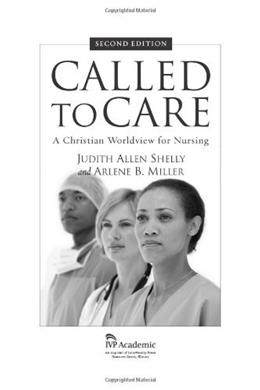 Called to Care: A Christian Worldview for Nursing, by Shelly, 2nd Edition 9780830827657