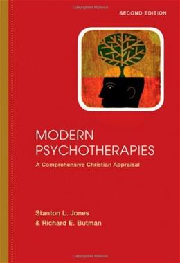 Modern Psychotherapies: A Comprehensive Christian Appraisal, by Jones, 2nd Edition 9780830828524