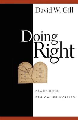 Doing Right: Practicing Ethical Principles 9780830832187