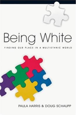 Being White: Finding Our Place in a Multiethnic World 9780830832477