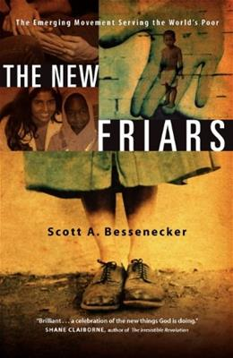 The New Friars: The Emerging Movement Serving the Worlds Poor 9780830836017