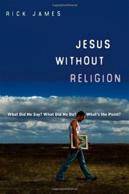 Jesus Without Religion, by James 9780830836079