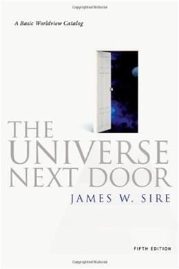 Universe Next Door: A Basic Worldview Catalog, by Sire, 5th Edition 9780830838509