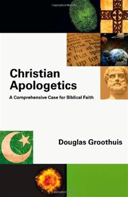 Christian Apologetics: A Comprehensive Case for Biblical Faith, by Groothuis 9780830839353