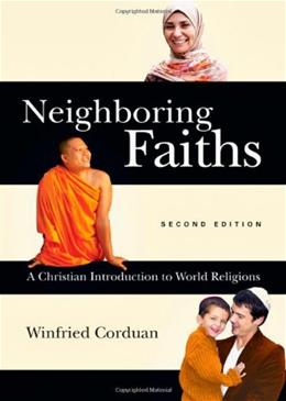 Neighboring Faiths: A Christian Introduction to World Religions, by Corduan, 2nd Edition 9780830839704