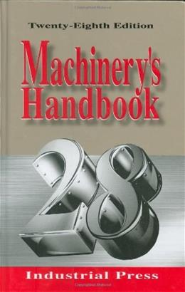 Machinerys Handbook, by Oberg, 28th Edition 9780831128005