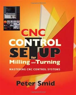 CNC Control Setup for Milling and Turning: Mastering CNC Control Systems, by Smid 9780831133504