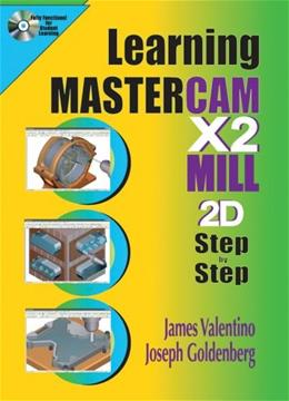 Learning Mastercam X2 Mill 2D Step by Step, by Valentino BK w/CD 9780831133535