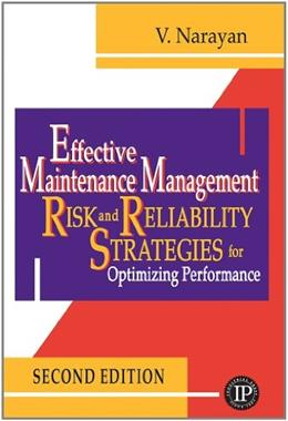 Effective Maintenance Management, by Narayan, 2nd Edition 9780831134440