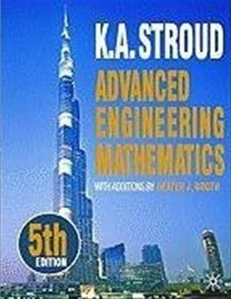 Advanced Engineering Mathematics, by Stroud, 5th Edition 9780831134495