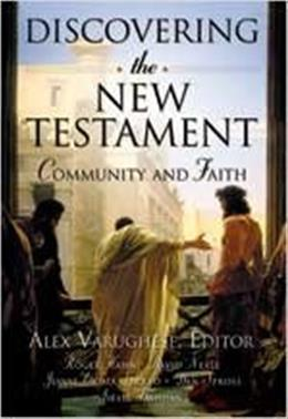 Discovering The New Testament: Community and Faith, by Varughese 9780834120938