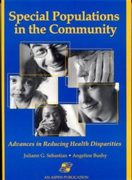 Special Populations in Community: Advances in Reducing Health Disparities, by Sebastian 9780834213647