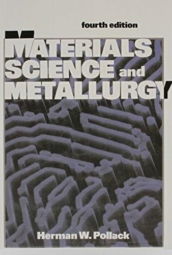 Materials Science and Metallurgy, by Pollack 9780835942874