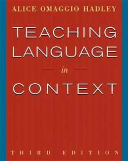 Teaching Language In Context, by Omaggio-Hadley, 3rd Edition 9780838417058