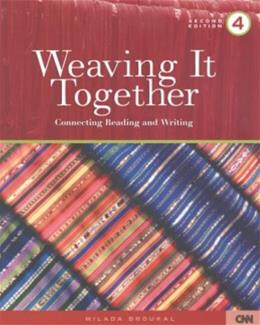 Weaving It Together 4: Connecting Reading and Writing, by Broukal, 2nd Edition 9780838448311