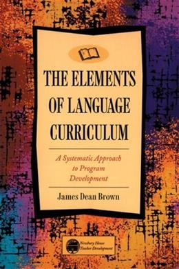 Elements of Language Curriculum: A Systematic Approach to Program Development, by Brown 9780838458105