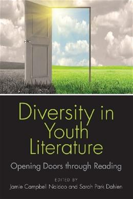 Diversity in Youth Literature: Opening Doors Through Reading, by Naidoo 9780838911433