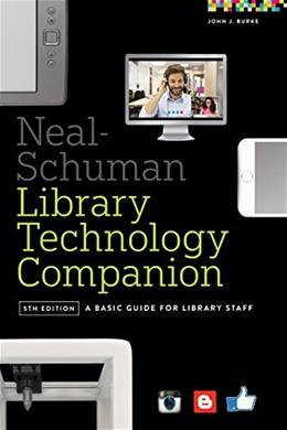 Neal-Schuman Library Technology Companion, by Burke, 5th Edition 9780838913826