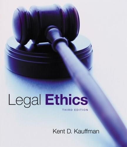 Legal Ethics, by Kauffman, 3rd Edition 9780840024657