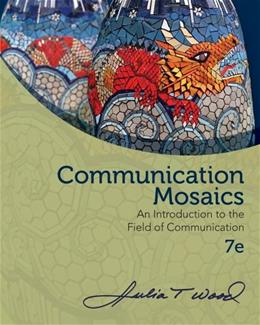 Communication Mosaics: An Introduction to the Field of Communication 7 9780840028181