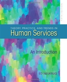 Theory Practice And Trends In Human Services An Introduction 5Ed 9780840028563