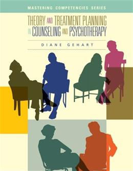 Theory and Treatment Planning in Counseling and Psychotherapy, by Gehart 9780840028600