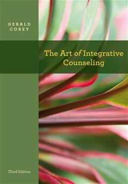 Art of Integrative Counseling, by Corey, 3rd Edition 9780840028631