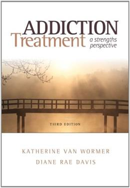 Addiction Treatment: A Strengths Perspective (SW 393R 23-Treatment of Chemical Dependency) 9780840029164