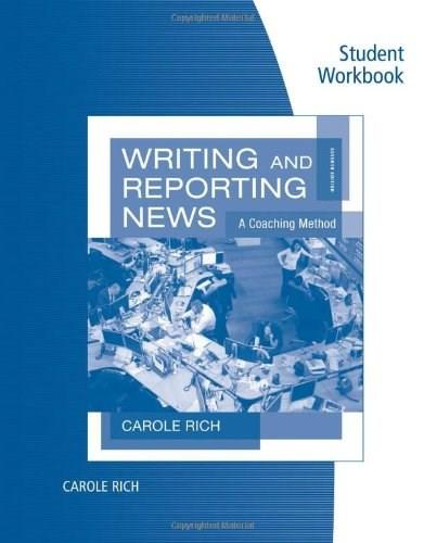 Writing and Reporting News: A Coaching Method, by Rich, 7th Edition, Workbook 9780840029386