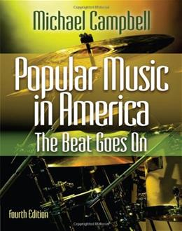 Popular Music in America The Beat Goes On 4 9780840029768