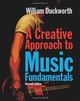 A Creative Approach to Music Fundamentals (with CourseMate, 1 term (6 months) Printed Access Card) 11 PKG 9780840029997
