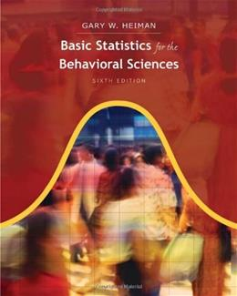 Basic Statistics for the Behavioral Sciences, by Heiman, 6th Edition 9780840031433