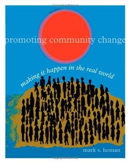 Promoting Community Change: Making it Happen in the Real World (SW 381T Dynamics of Organizations and Communities) 5 9780840031952