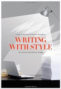 Writing with Style: APA Style for Social Work, by Szuchman, 4th Edition 9780840031983