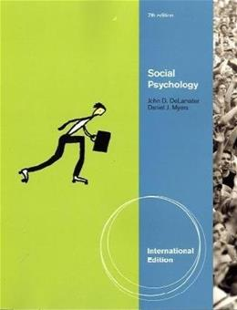 Social Psychology, by DeLemater, 7th INTERNATIONAL EDITION 9780840032706