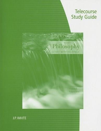 Philosophy: A Text With Readings, by White, 11th Edition, Telecourse Study Guide 9780840033222