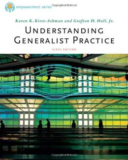 Understanding Generalist Practice, by Kirst-Ashman, 6th Edition 9780840033826