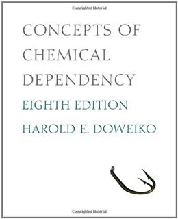 Concepts of Chemical Dependency, by Doweiko, 8th Edition 9780840033901