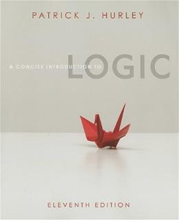 Concise Introduction to Logic, by Hurley, 11th Edition 9780840034168
