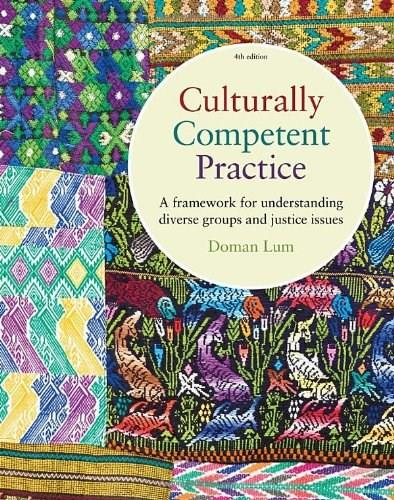 Culturally Competent Practice: A Framework for Understanding Diverse Groups and Justice Issues 4 9780840034434