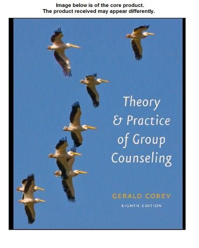Theory and Practice of Group Counseling, by Corey, 8th Edition, Student Manual 9780840034649